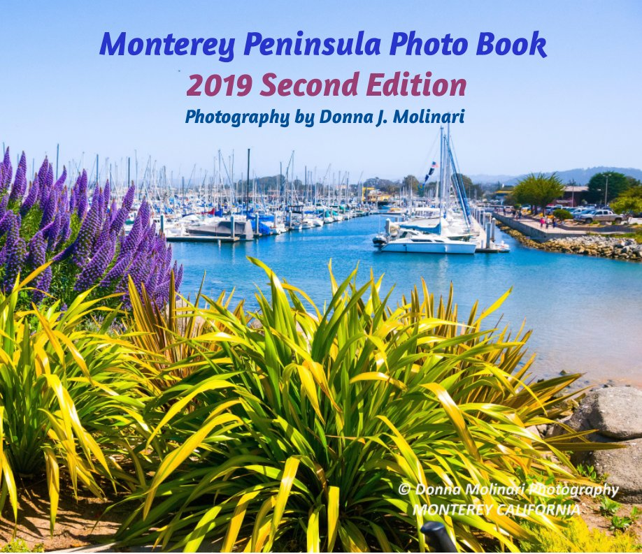 Monterey Peninsula Photo Book 2019 Second Edition nach Donna J. Molinari anzeigen