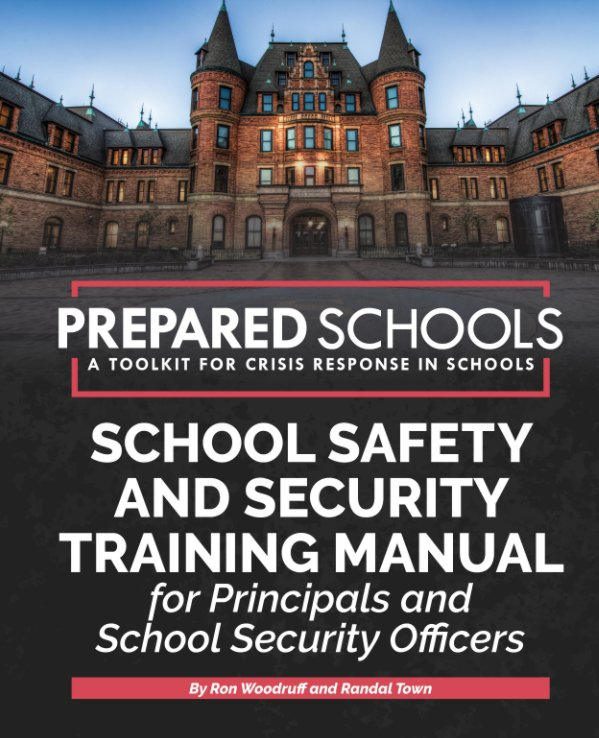 View PREPARED SCHOOLS-School Safety and Security Training Manual (HARDCOVER BOOK EDITION) by Ron Woodruff, Randal Town
