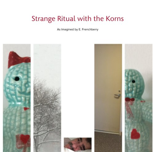 View Strange Ritual with the Korns by John Faier