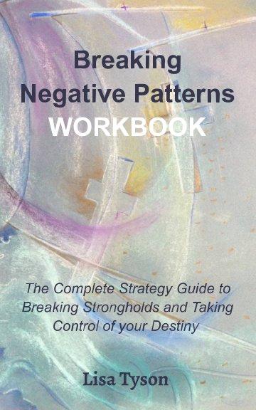 View Breaking Negative Patterns Workbook by Lisa Tyson