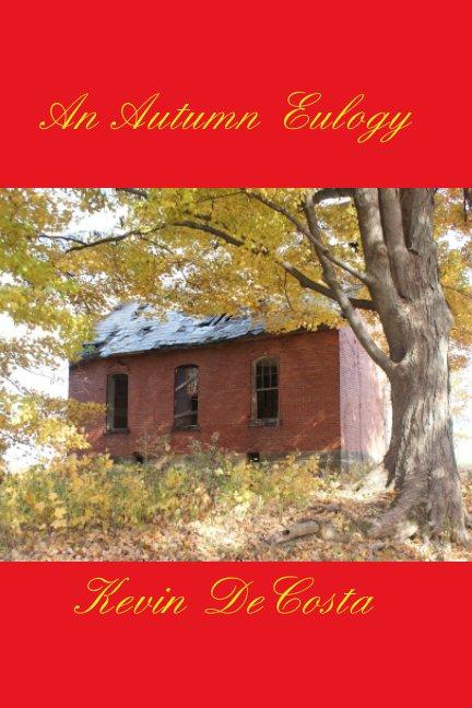 View An Autumn Eulogy by Kevin DeCosta