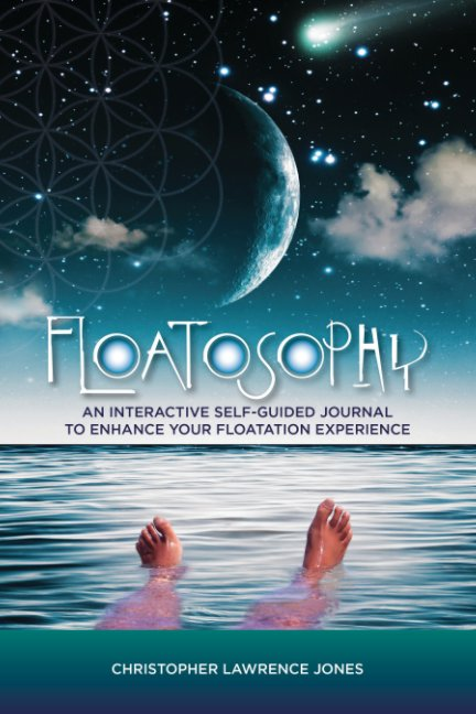 View Floatosophy by Christopher Lawrence Jones
