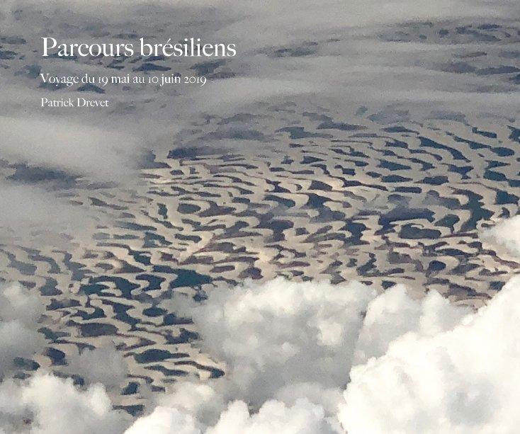 View Parcours brésiliens by Patrick Drevet