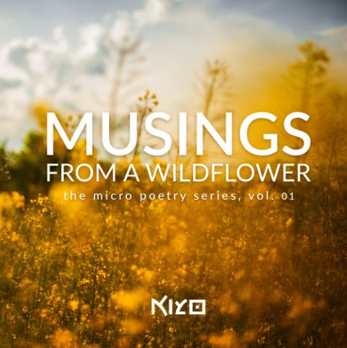 View Musings from a Wildflower by Kiyo