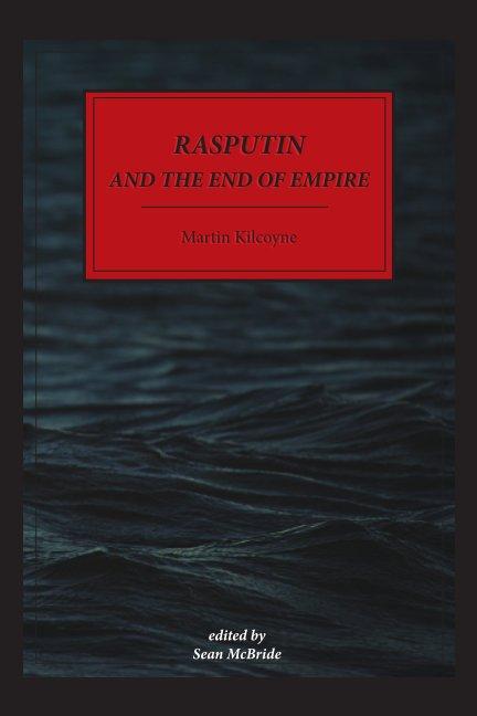 Ver Rasputin and the End of Empire por Martin Kilcoyne