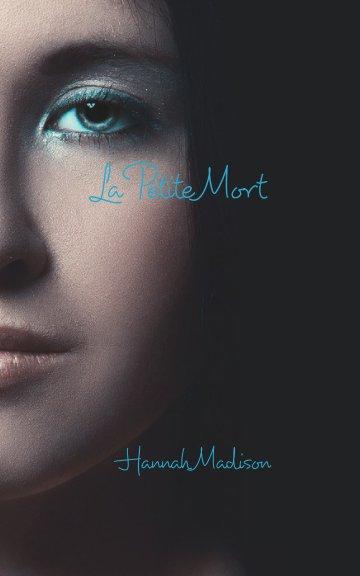 Ver La Petite Mort por Hannah Madison