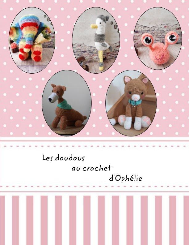 Ver Les doudous au crochet d'Ophélie por Lapierre Ophélie
