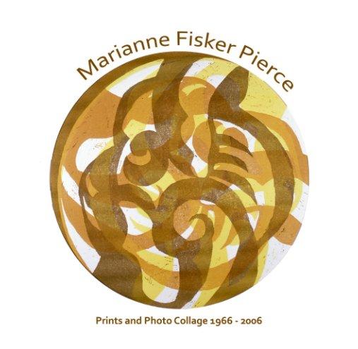 View Prints and Photo Collage by Marianne Fisker Pierce, 1966-2006 by Steffen Fisker Pierce