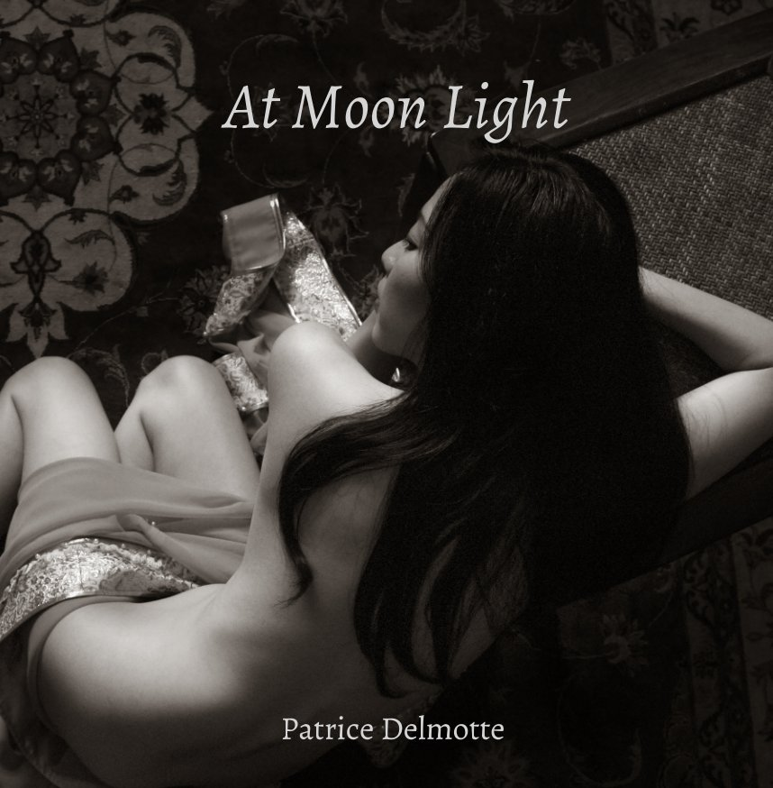 View At Moon Light - Fine Art Photo Collection - 30x30 cm - The moon lives in the lining of your skin. by Patrice Delmotte