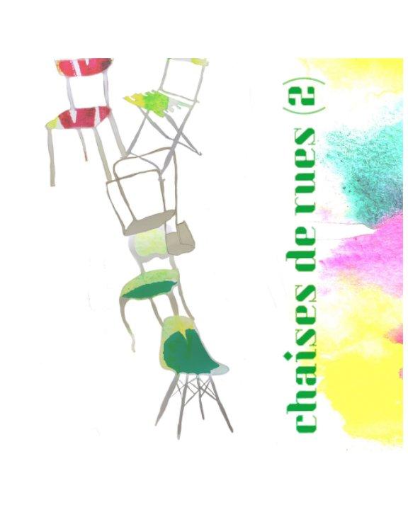 Visualizza chaises de rues (2) di sylvie d.