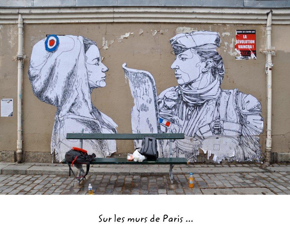 View Sur les murs de Paris ... by Didier