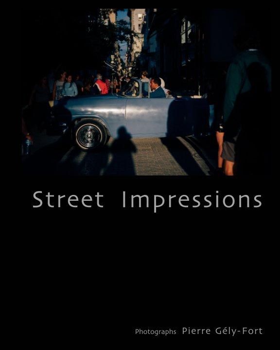 Ver Street Impressions por Pierre Gély-Fort
