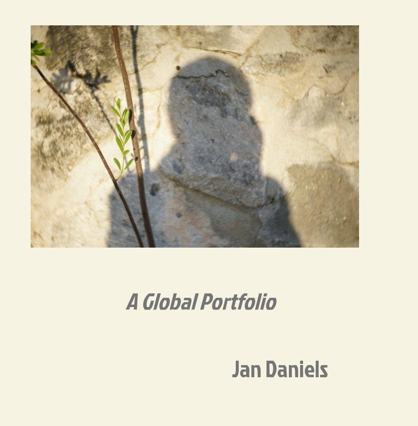 View Jan Daniels A Global Portfolio by Jan Daniels