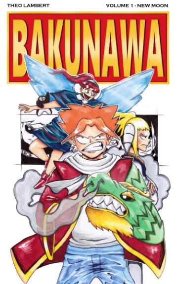 View BAKUNAWA Volume 1 - New Moon by Theo Lambert