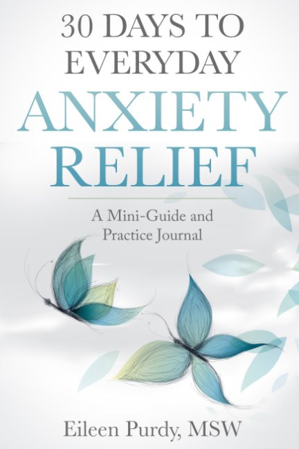 Ver 30 Days to Everyday Anxiety Relief por Eileen Purdy