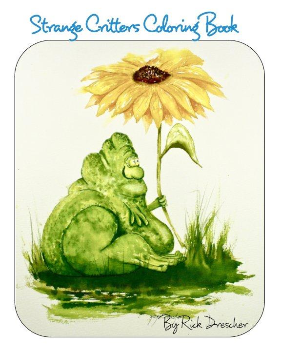 Ver Strange Critters Coloring Book por Rick Drescher