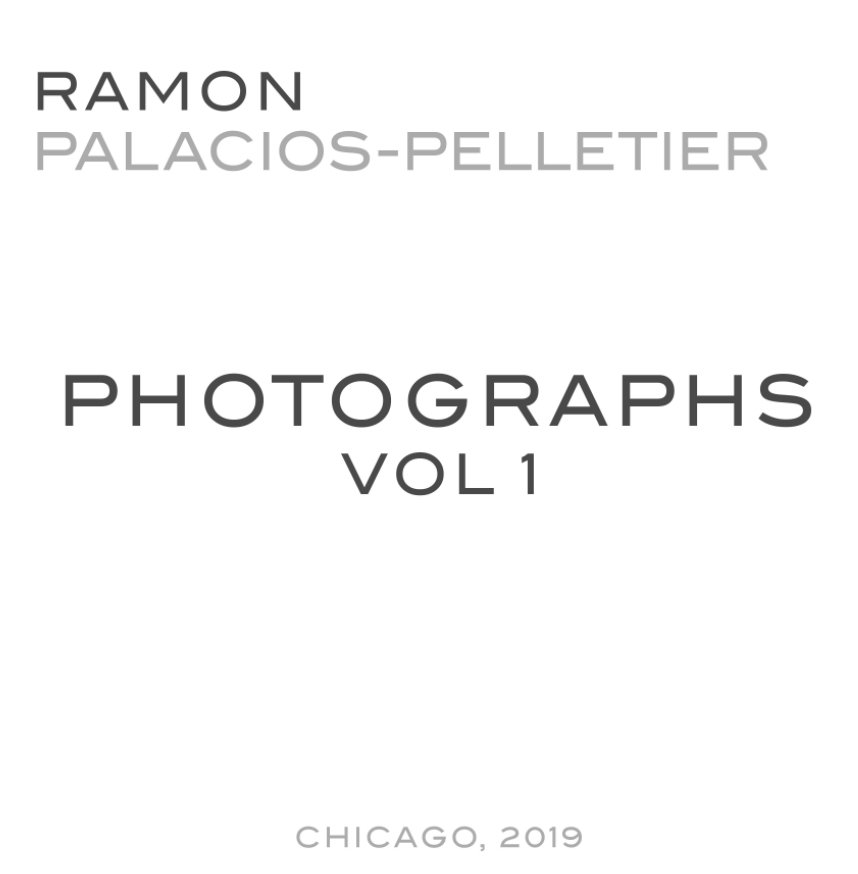 View The Photography of Ramon Palacios-Pelletier by Ramon Palacios-Pelletier