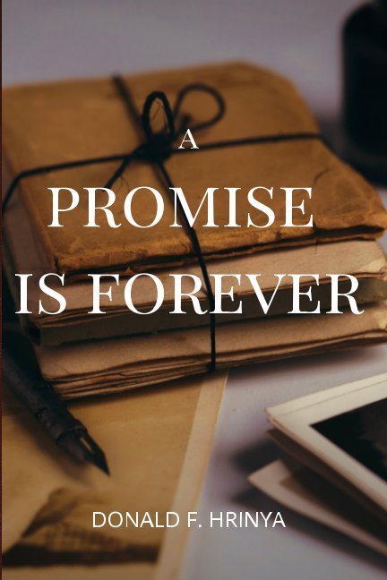 Bekijk A Promise Is Forever op Donald F. Hrinya