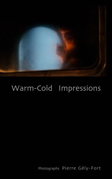 View Warm-Cold  Impressions by Pierre Gély-Fort