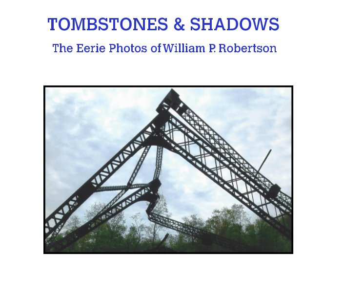 View Tombstones and Shadows by William P. Robertson