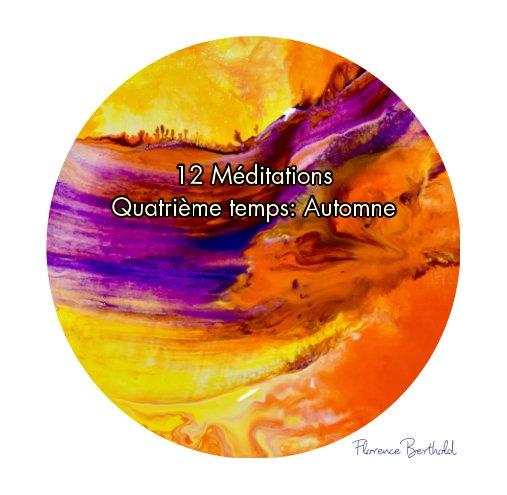 Visualizza 12 Méditations - Quatrième temps: Automne di Florence Berthold
