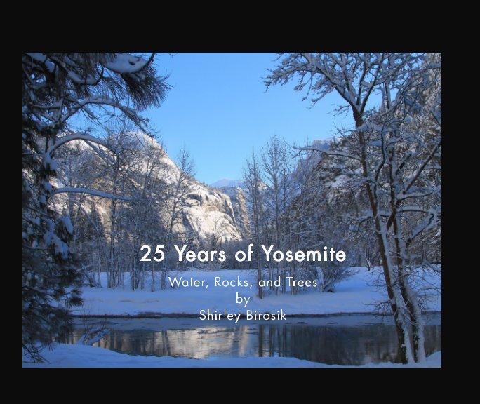 View 25 Years of Yosemite by Shirley Birosik