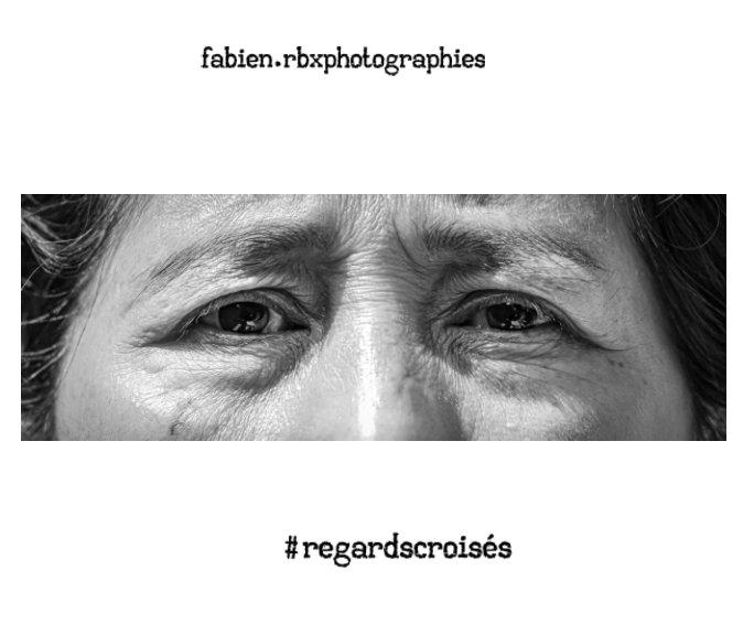 View #regardscroisés by Fabien Corfmat