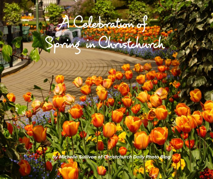 View A Celebration of Spring in Christchurch by Michelle Sullivan