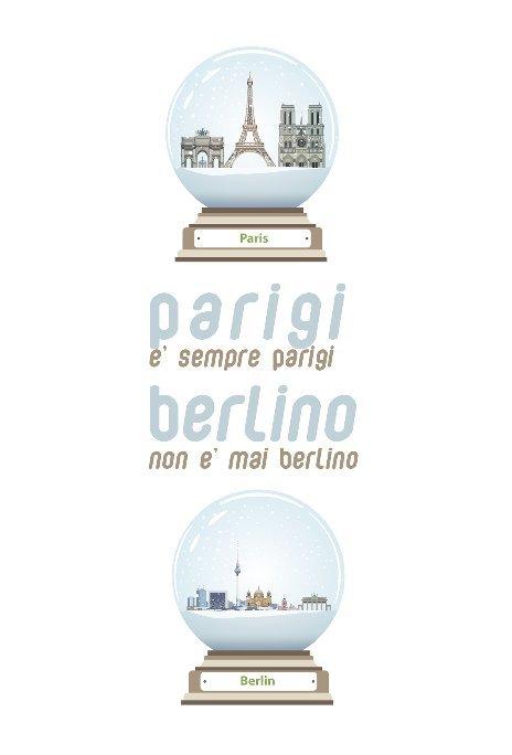 View paris berlin by Giorgio Pugnetti