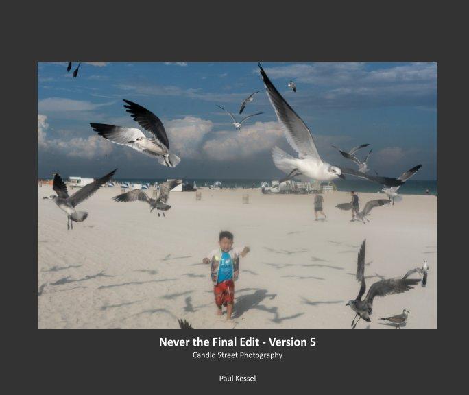 Visualizza Never the Final Edit - Version 5 di Paul Kessel