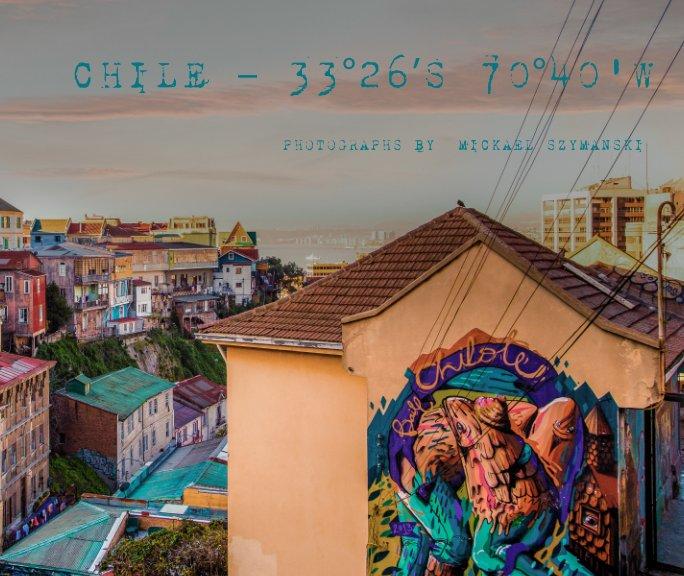 View Chile – 33°26'S 70°40W by MICKAEL SZYMANSKI