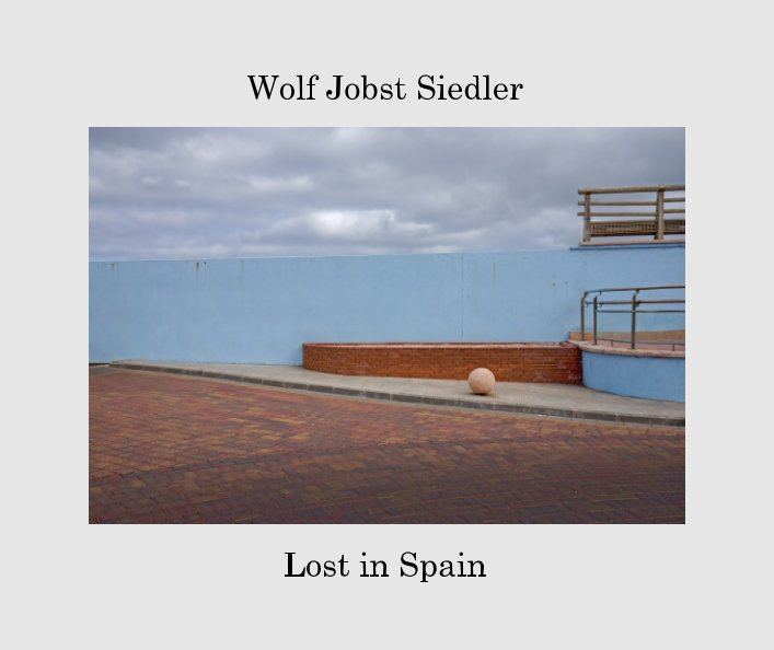 View Lost in Spain by Wolf Jobst Siedler