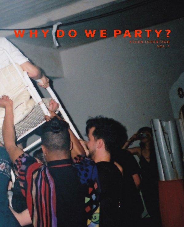 Why do we party? nach Kegen Lorentzon anzeigen