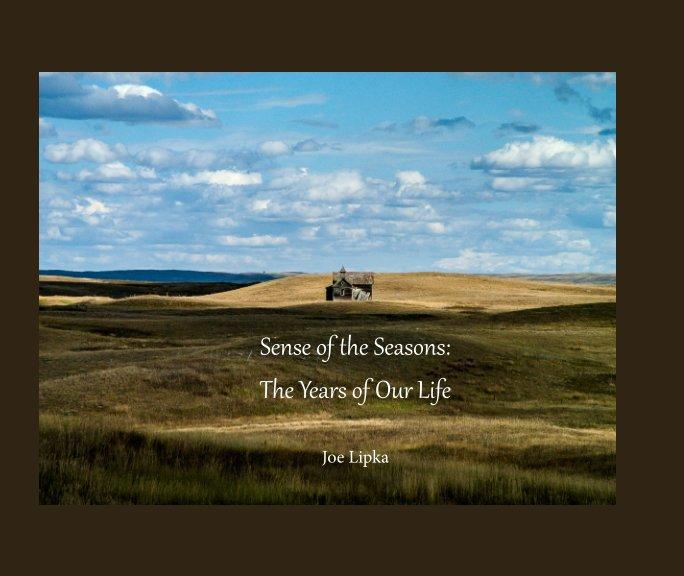 View Sense of the Seasons by Joe Lipka