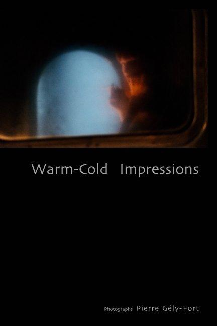 Ver Warm-Cold  Impressions por Pierre Gély-Fort