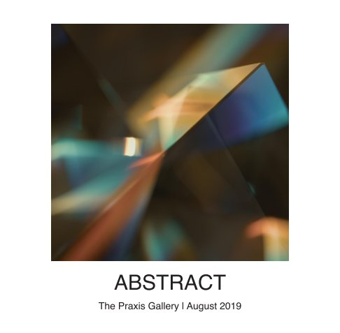 View Abstract by The Praxis Gallery