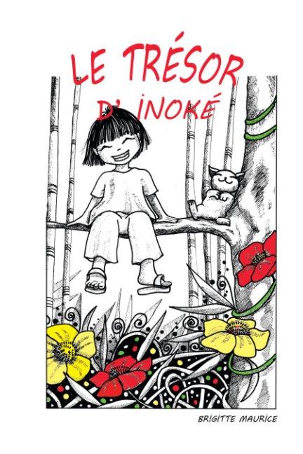 View Le trésor d' Inoké by Brigitte Maurice