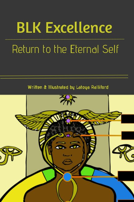 Ver BLK Excellence: Return to the Eternal Self por Latoya Ralliford