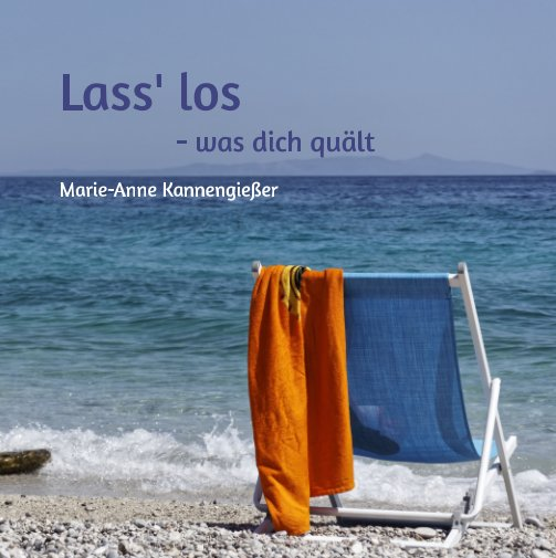 View Lass Los by Marie-Anne Kannengießer
