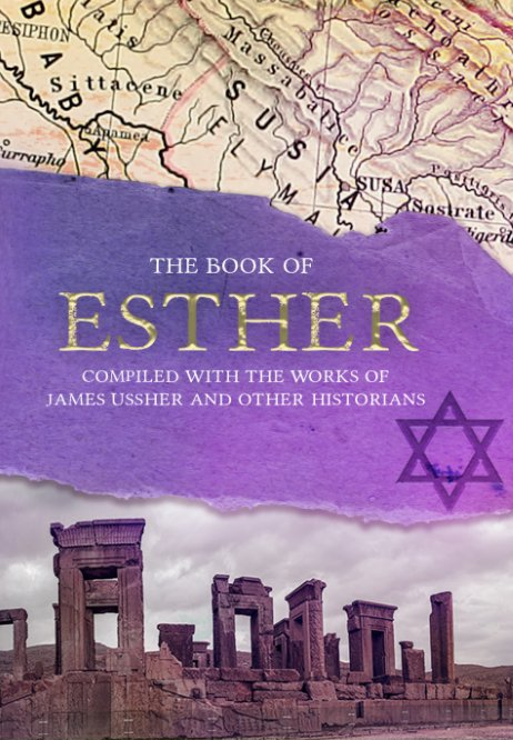 View The Book of Esther: Compiled With the Works of James Ussher by Jenneth Dyck