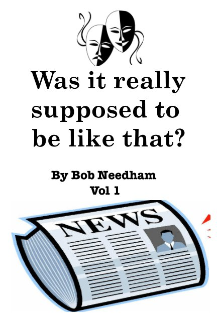 View Was it really supposed to be like that? by Bob Needham