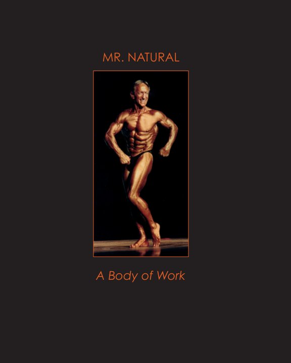 View Mr. Natural: A Body of Work (Standard) by Stefan Kussy