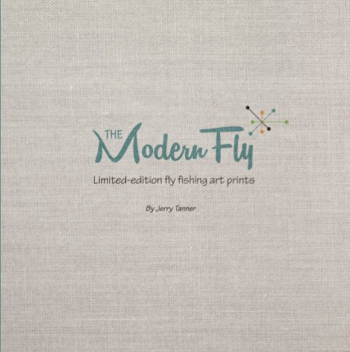 View The Modern Fly by Jerry Tanner
