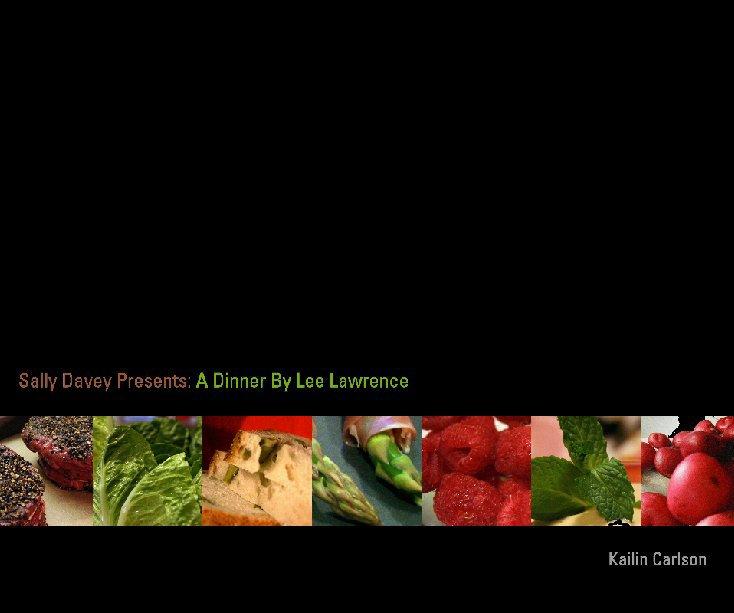 Ver Sally Davey Presents: A Dinner By Lee Lawrence por Kailin Carlson
