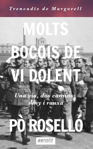 View Molts Bocois de Vi Dolent by Pò Roselló