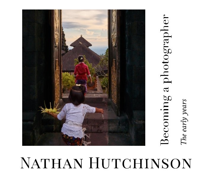 View Becoming a photographer by Nathan Hutchinson