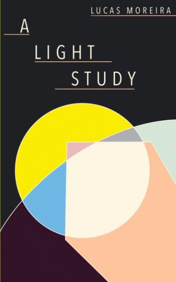 View A Light Study by Lucas Moreira