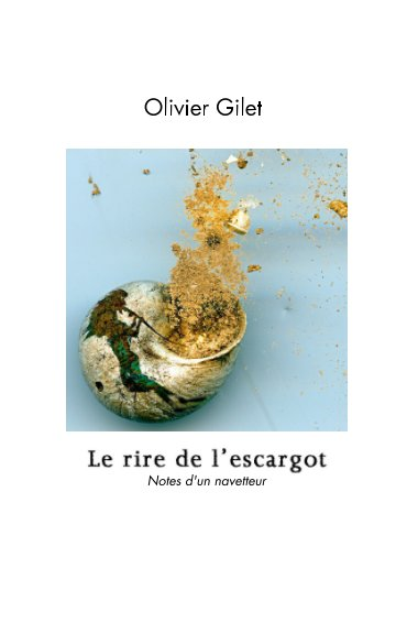 View Le rire de l'escargot by Olivier Gilet