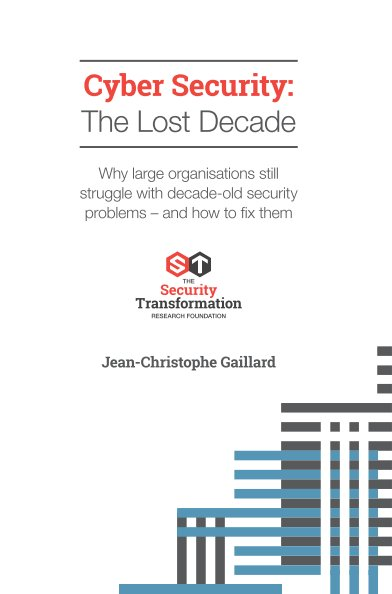 View Cyber Security: The Lost Decade - 2019 Edition by JC Gaillard