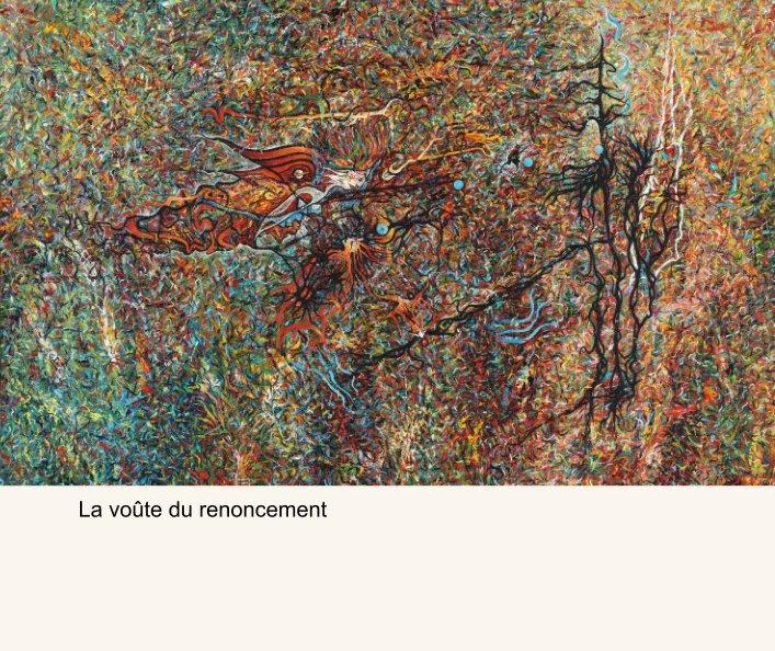 View La voûte du renoncement by Pierre Dole